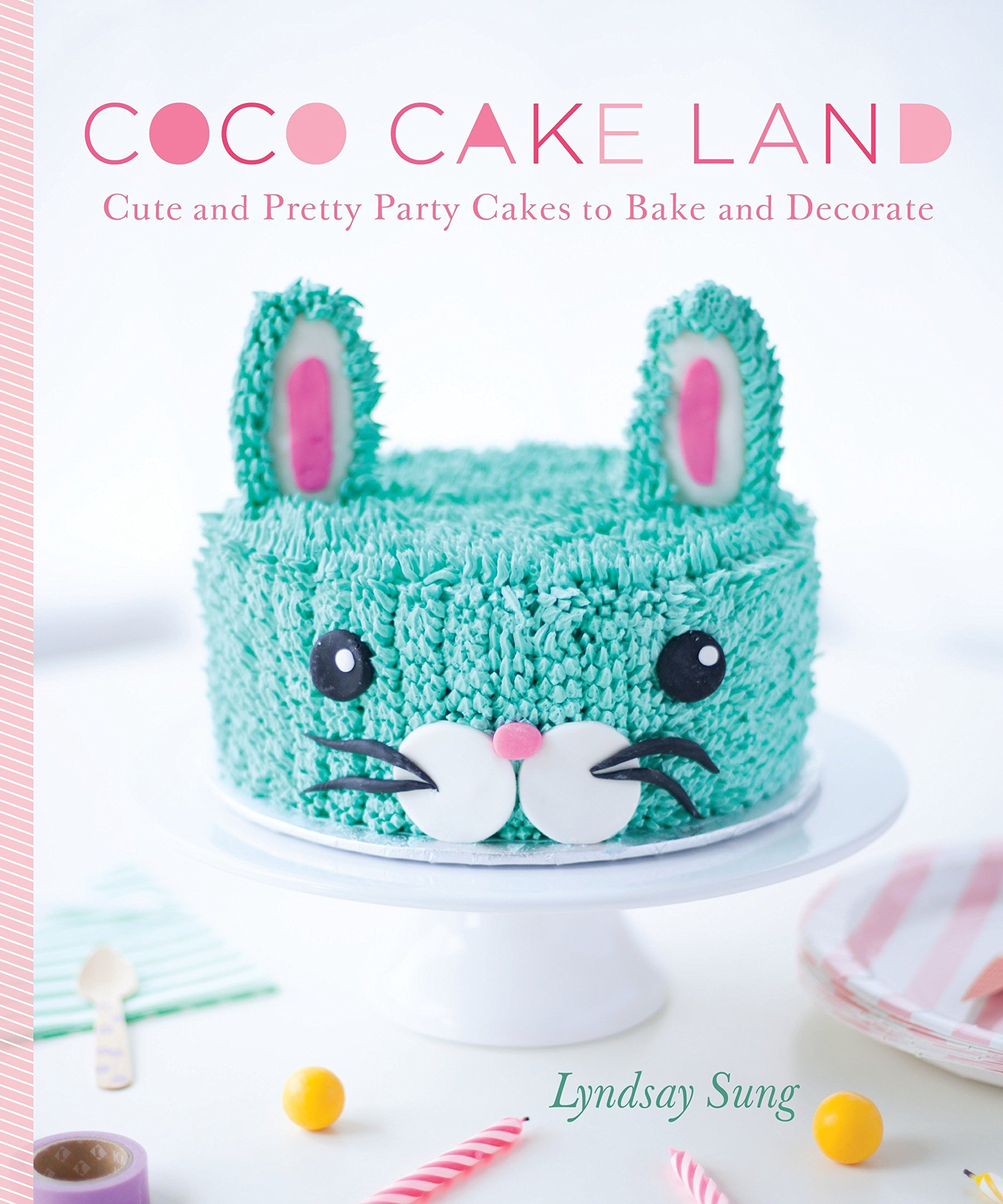 Coco Cake Land Cute And Pretty Party Cakes To Bake Decorate Amazonde Lyndsay Sung Fremdsprachige Bucher