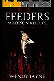 Feeders: Madeson Reid, PI: Paranormal Short Story.
