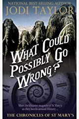 What Could Possibly Go Wrong?: The Chronicles of St. Mary's Book Six (The Chronicles of St Mary's 6) Kindle Edition
