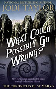 What Could Possibly Go Wrong?: The Chronicles of St. Mary's Book Six (The Chronicles of St Mary's 6)