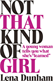 "Not that Kind of Girl: A Young Woman Tells You What She's ""Learned"""