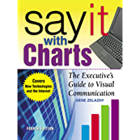 Say It With Charts: The Executive's Guide to Visual Communication: The Executive's Guide to Visual Communication (English Edition)