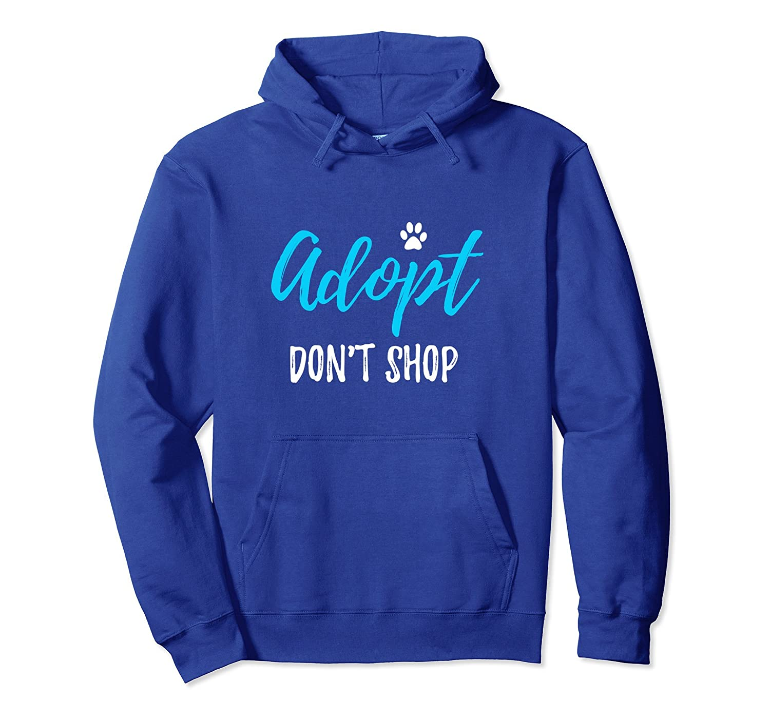 Adopt don't Shop Hoodie Funny Rescue Dog or Cat Gift-ah my shirt one gift