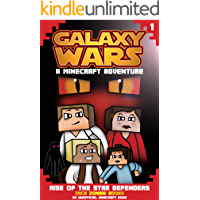 Galaxy Wars Minecraft Adventures Book 1: Rise of the Star Defenders (An Unofficial Minecraft Book)