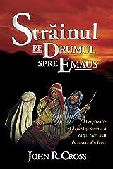 The Stranger on the Road to Emmaus (Romanian Book Edition): Străinul Pe Drumul Spre Emaus (Romansh Edition) Kindle Edition