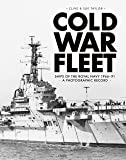 Cold War Fleet: Ships of the Royal Navy 1966–91 A Photographic Album