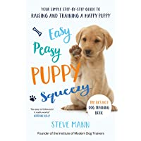 Mann, S: Easy Peasy Puppy Squeezy: The UK's No.1 Dog Training Book