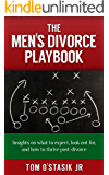 The Men's Divorce Playbook: Insights on what to expect, look out for, and how to thrive post-divorce