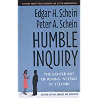 Humble Inquiry, Second Edition: The Gentle Art of Asking Instead of Telling