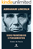 ABRAHAM LINCOLN: Seus provérbios e pensamentos