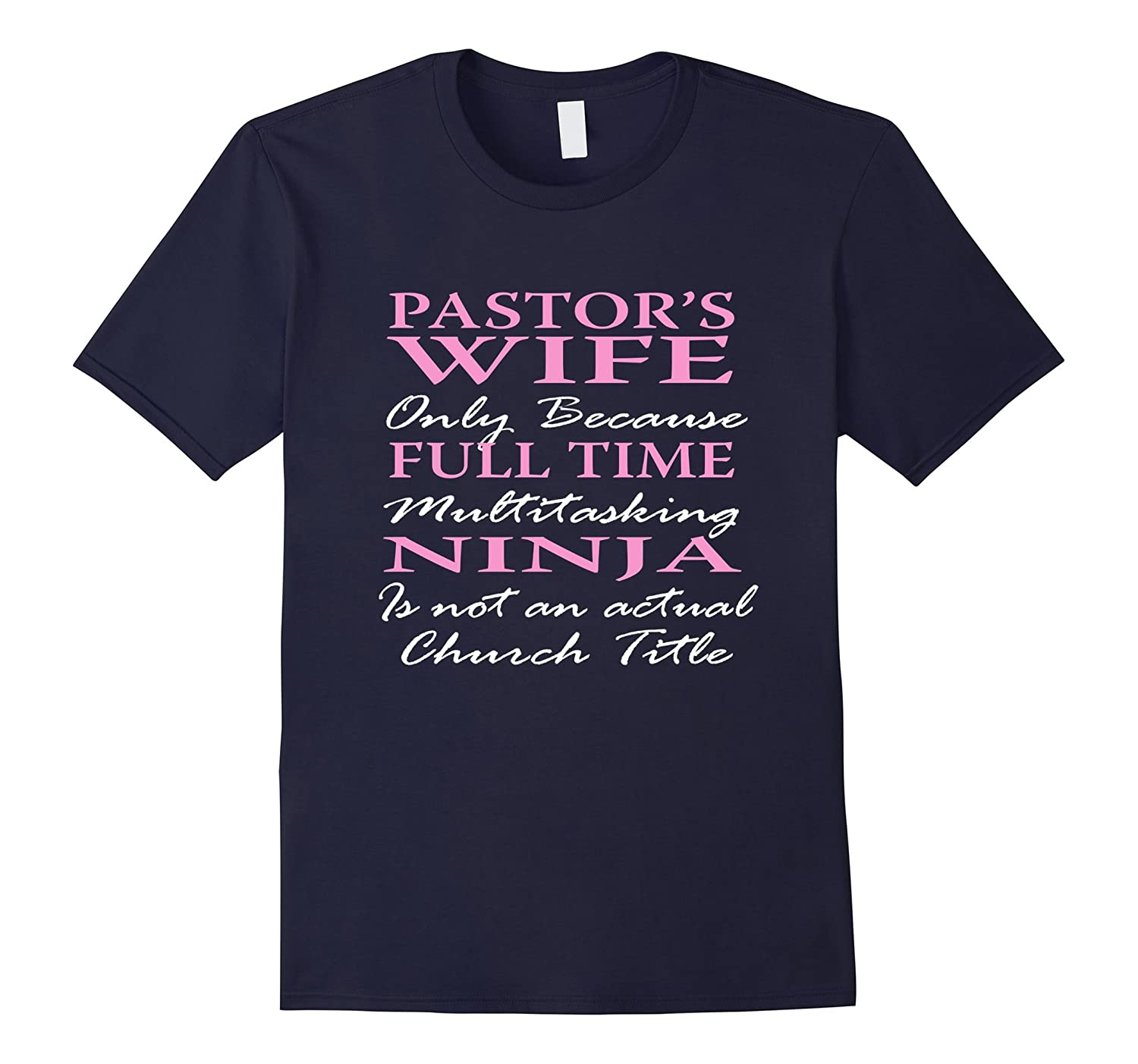 Funny Pastor's Wife T Shirt Gift