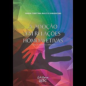 A adoção em relações homoafetivas (Portuguese Edition)