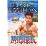 The House At Sunset: SEALed At Sunset - The Beach Renovation (Sunset SEALs Book 5)