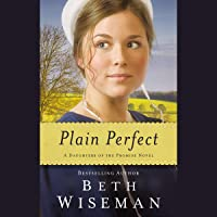 Plain Perfect: Daughters of the Promise, Book 1