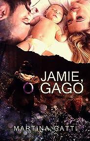 JAMIE: O GAGO