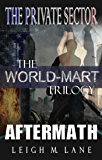 The World-Mart Trilogy: The Private Sector, World-Mart, and Aftermath