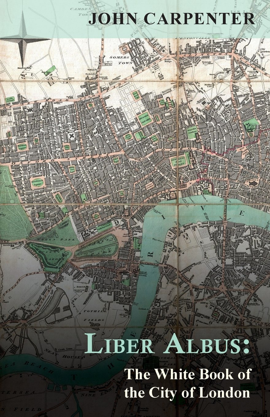 Read Online Liber Albus: The White Book of the City of London ebook