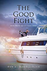 The Good Fight (Last Enemy Book 1) Kindle Edition