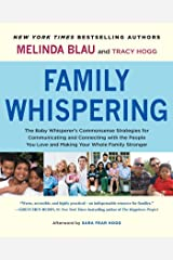 Family Whispering: The Baby Whisperer's Commonsense Strategies for Communicating and Connecting with the People You Love and Making Your Whole Family Stronger Kindle Edition