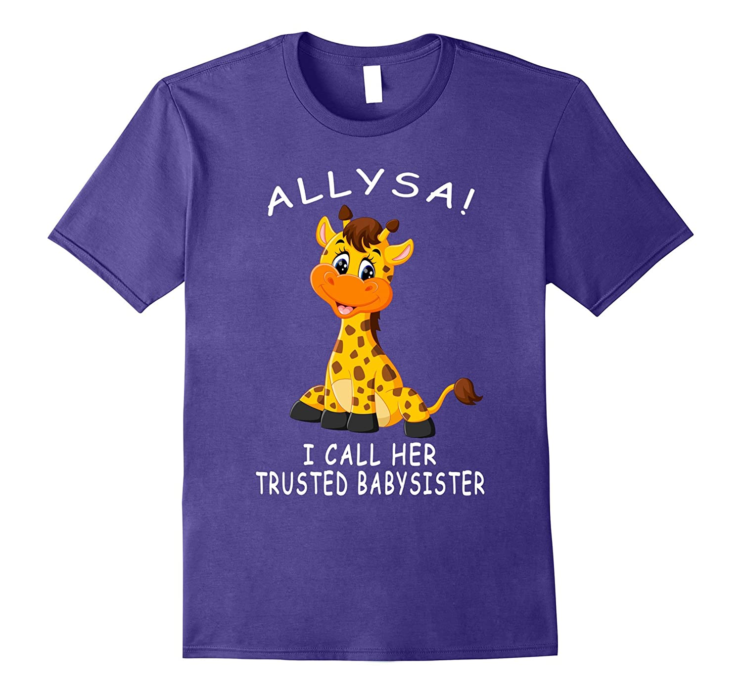 Allysa I Call Her Trusted Babysister April The Giraffe Shirt-CD