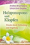 Ho'oponopono und Klopfen- Wunder durch Verbindung und Vergebung