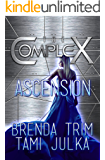 Ascension: (The Complex Book 0)
