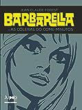 Barbarella. As Cóleras do Come-Minutos - Volume 2