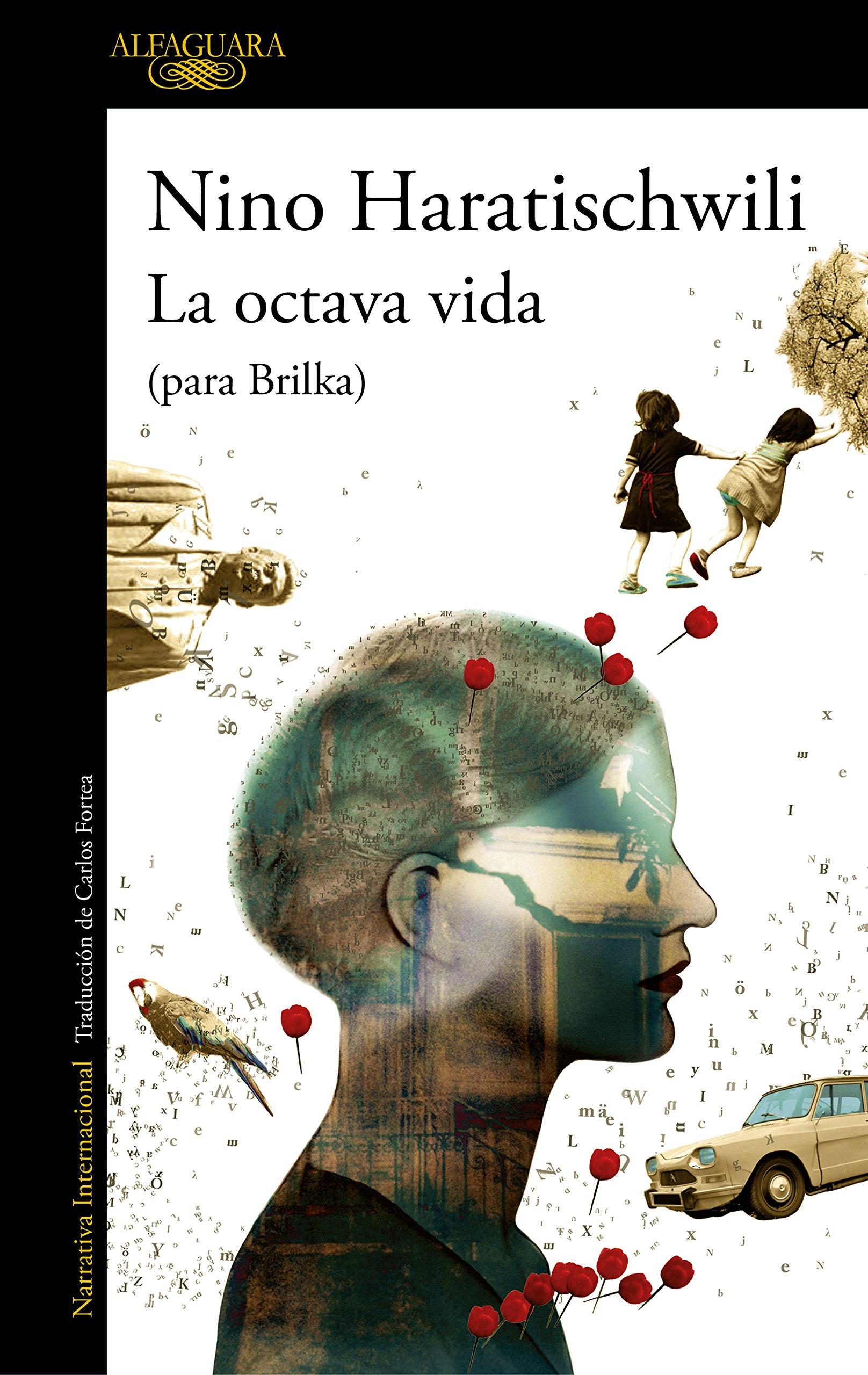 La octava vida (para Brilka) (LITERATURAS) Tapa blanda – 13 sep 2018 Nino Haratischwili ALFAGUARA 8420433241 FICTION / Sagas