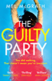 The Guilty Party: A new gripping and shocking psychological thriller from bestselling author Mel McGrath