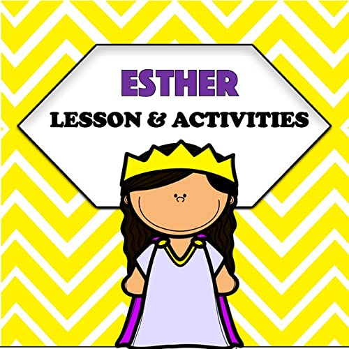 Queen Esther Sunday School Lesson And Activities Great For Sunday School Or Christian Elementary Schools Queen Esther Is An Amazing Woman From The Bible Orphaned As A Child She Is Raised By Her Uncle Mordecai And Eventually Becomes Queen Of