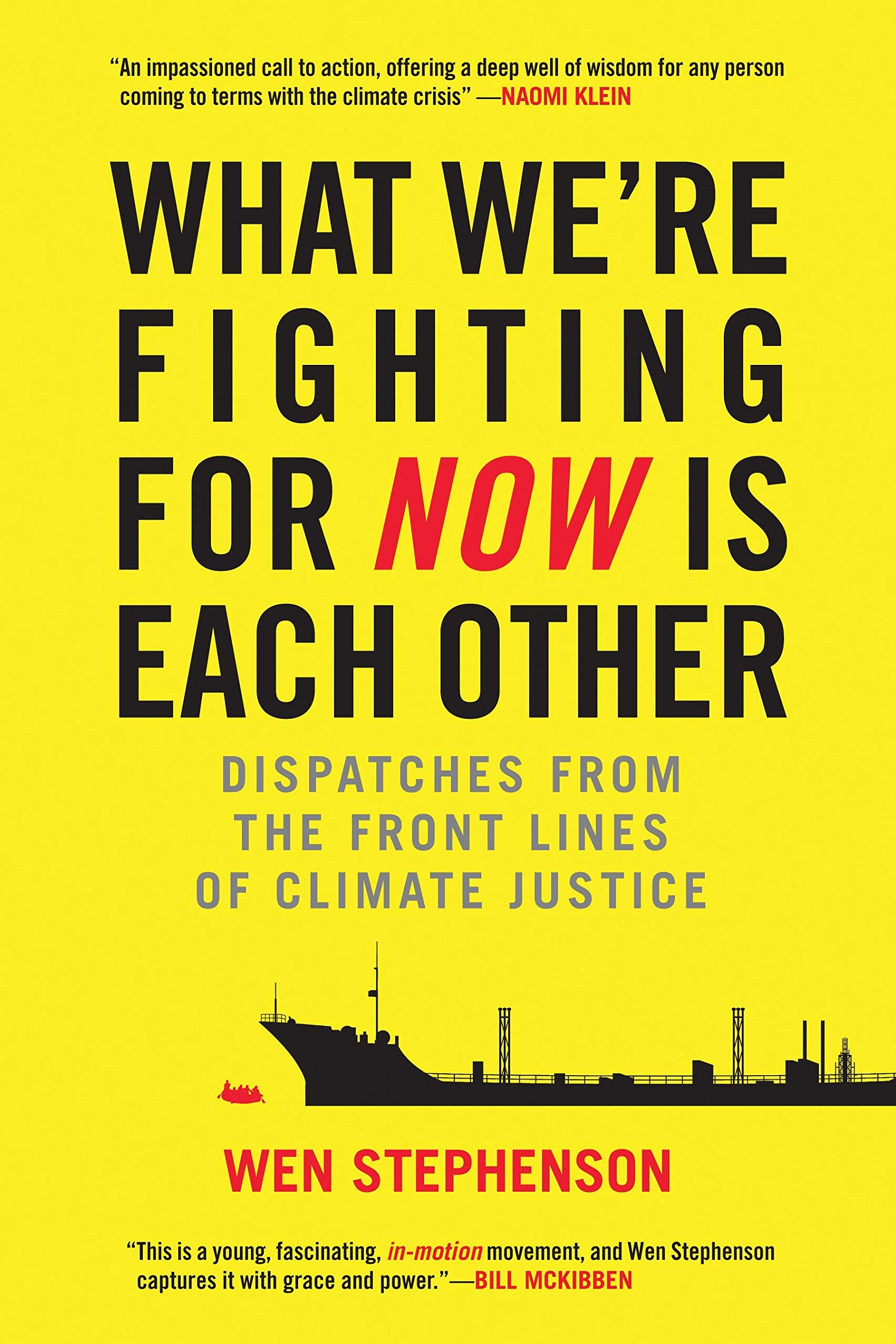 What We're Fighting for Now Is Each Other: Dispatches from the Front Lines of Climate Justice PDF