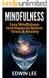 Mindfulness for Beginners: Simple techniques to Relieve Stress and Anxiety: (Practice for Modern Everyday Life) (Meditation, Meditation technique, Social anxiety, Stress Management, Happiness)