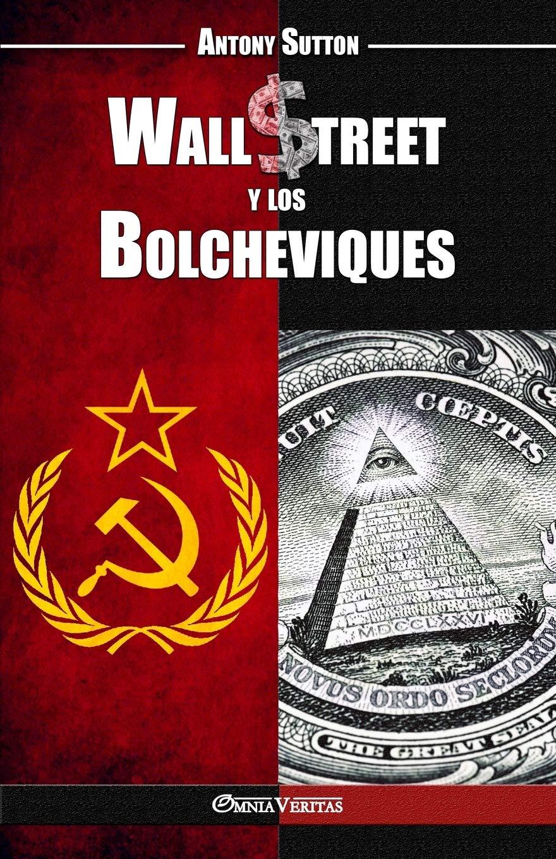 Wall Street y los Bolcheviques: Amazon.es: Sutton, Antony Cyril: Libros