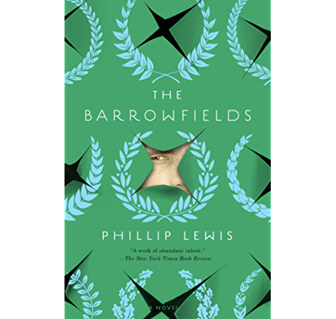 The Barrowfields A Novel Kindle Edition By Lewis Phillip Literature Fiction Kindle Ebooks Amazon Com