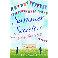 Summer Secrets at Willow Tree Hall: A perfect feel-good summer read (The Willow Tree Hall Series Book 2)