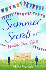 Summer Secrets at Willow Tree Hall: A perfect feel-good summer read (The Willow Tree Hall Series Book 2) Kindle Edition