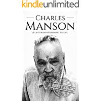 Charles Manson: A Life From Beginning to End (True Crime Book 4) (English Edition)