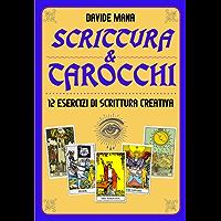 Scrittura & Tarocchi: 12 Esercizi di Scrittura Creativa
