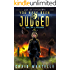 You Have Been Judged: A Space Opera Adventure Legal Thriller (Judge, Jury, & Executioner Book 1)