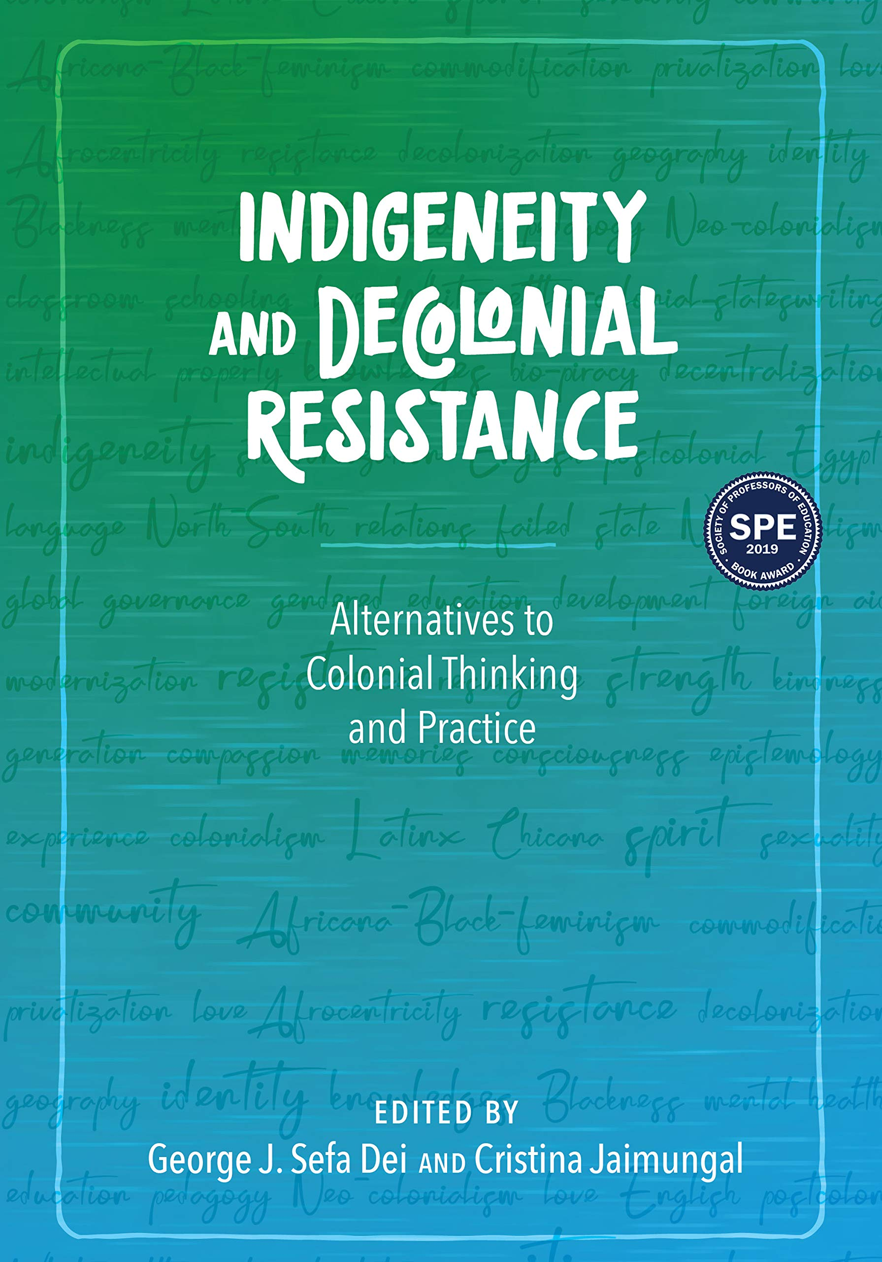 Indigeneity and Decolonial Resistance: Alternatives to