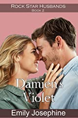 Damien's Violet: A clean and wholesome romance novel (Rock Star Husbands Book 2) Kindle Edition
