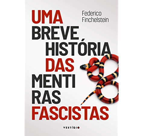 Uma breve história das mentiras fascistas (Portuguese Edition) eBook: Finchelstein, Federico, Pinheiro, Mauro: Amazon.es: Tienda Kindle