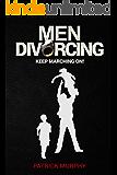 Men Divorcing: Keep Marching On!