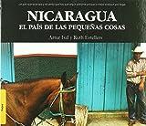 Nicaragua. el pais de la pequenas cosas