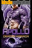 Apollo: Dragon Warrior (A Scifi Alien Weredragon Romance)
