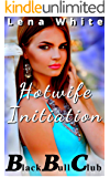 Hotwife Initiation (Black Bull Club Book 1)