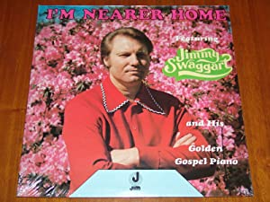 I'm Nearer Home - Featuring JIMMY SWAGGART and His Golden Gospel Piano