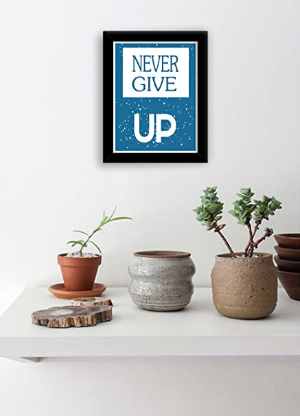 PRINTELLIGENT Speaking Frames Motivational Quotes Wall Frames Never Give up Inspirational Size A4 Size  11.6 x 8.2  inch Posters