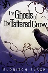 The Ghosts of The Tattered Crow Kindle Edition