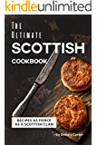 The Ultimate Scottish Cookbook: Recipes as Fierce as a Scottish Clan